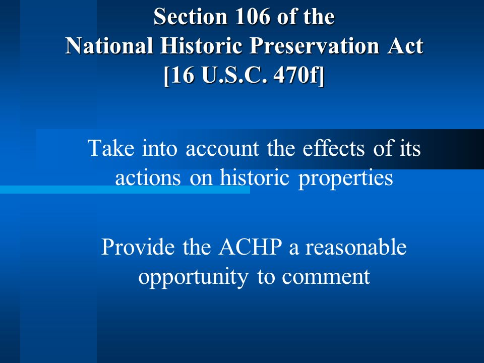 Section 106 of the National Historic Preservation Act [16 U.S.C. 470f]